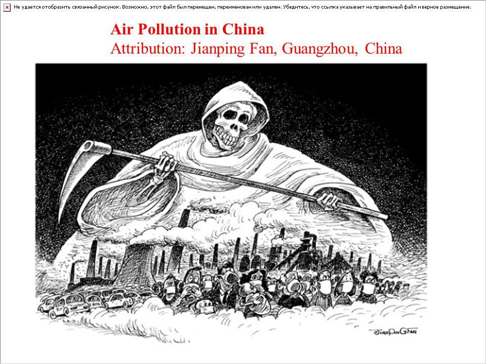 Air Pollution in China Attribution: Jianping Fan, Guangzhou, China