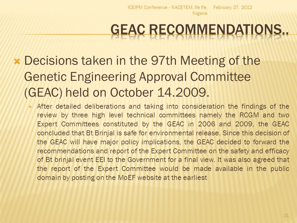  Decisions taken in the 97th Meeting of the Genetic Engineering Approval Committee (GEAC) held on October 14.2009.  After detailed deliberations and