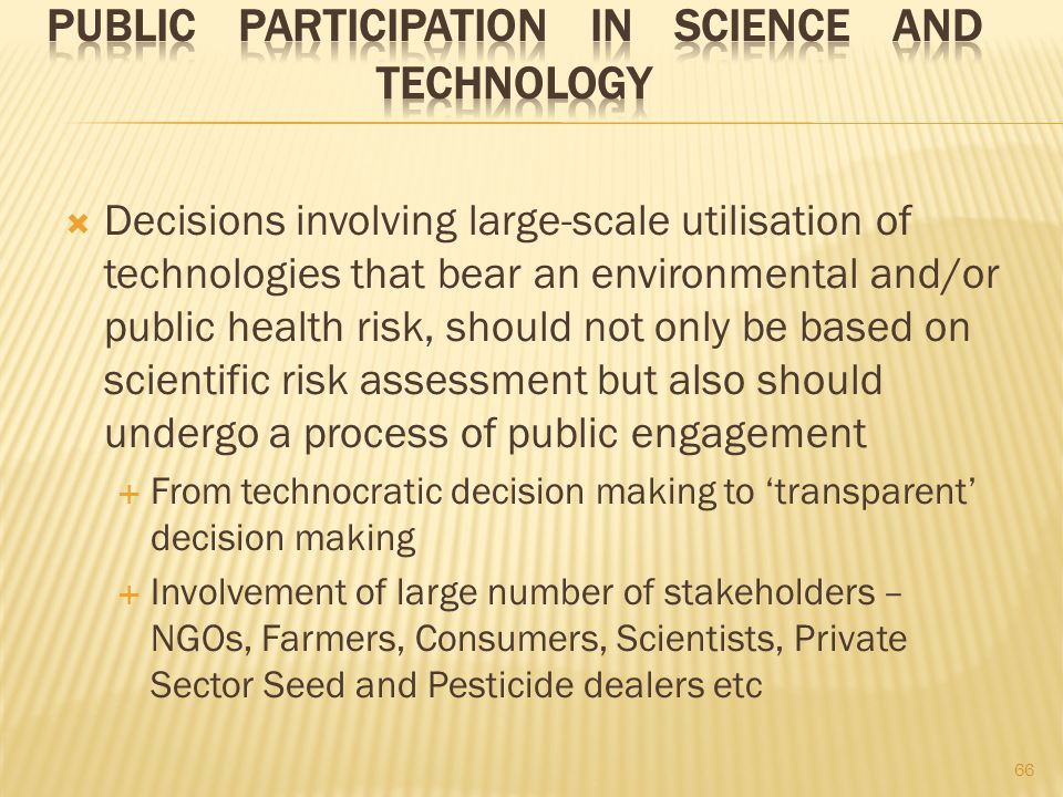  Decisions involving large-scale utilisation of technologies that bear an environmental and/or public health risk, should not only be based on scient