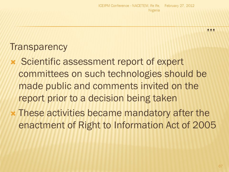 Transparency  Scientific assessment report of expert committees on such technologies should be made public and comments invited on the report prior t