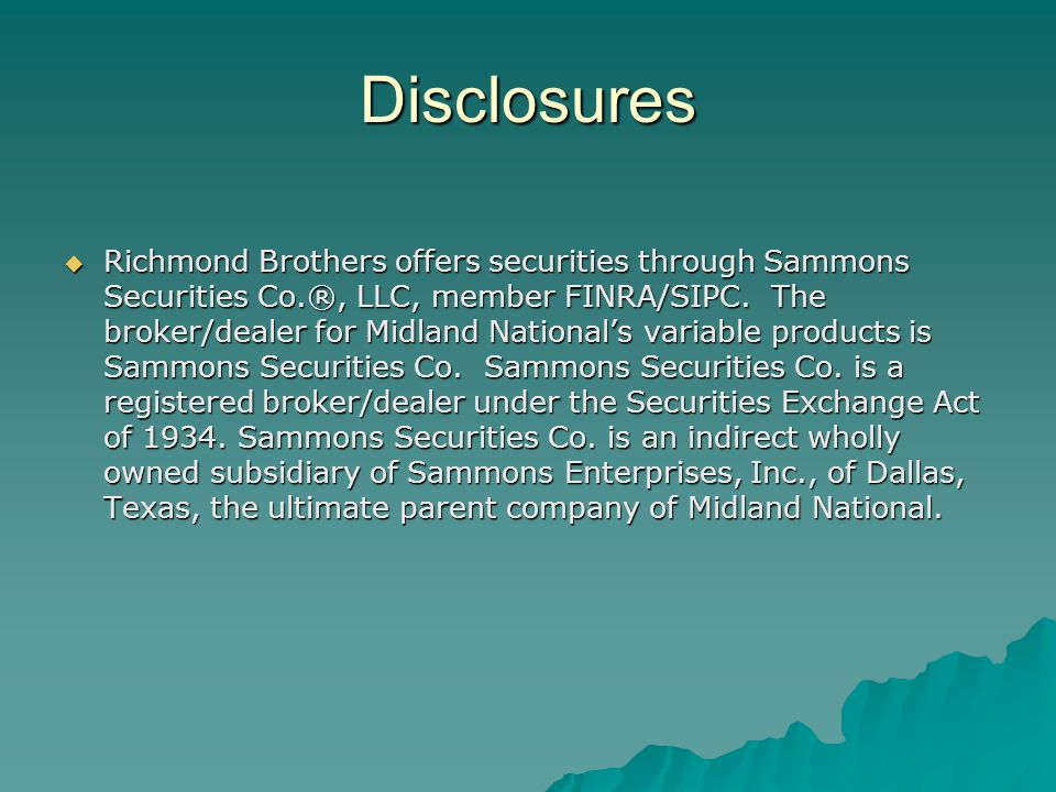 Disclosures  Richmond Brothers offers securities through Sammons Securities Co.®, LLC, member FINRA/SIPC.