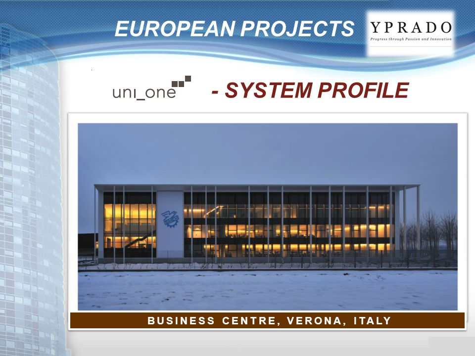 EUROPEAN PROJECTS BUSINESS CENTRE, VERONA, ITALY - SYSTEM PROFILE