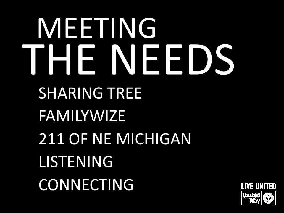 MEETING THE NEEDS SHARING TREE FAMILYWIZE 211 OF NE MICHIGAN LISTENING CONNECTING