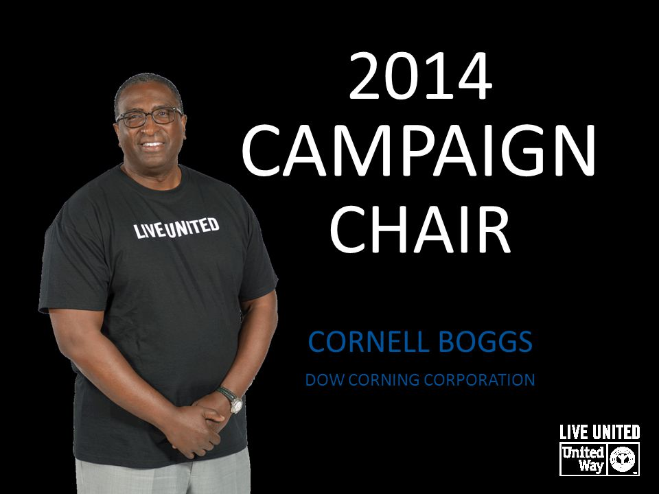 2014 CAMPAIGN CHAIR CORNELL BOGGS DOW CORNING CORPORATION