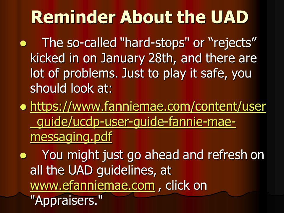 The Fannie Mae Selling Guide has updated UAD Info Most appraiser requirements and appraisal information are located in: Part B, Sections 2 & 4. Most a