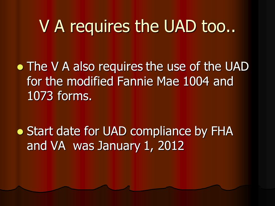FHA Requires UAD From FHA's Appraiser Newsletter: From FHA's Appraiser Newsletter: