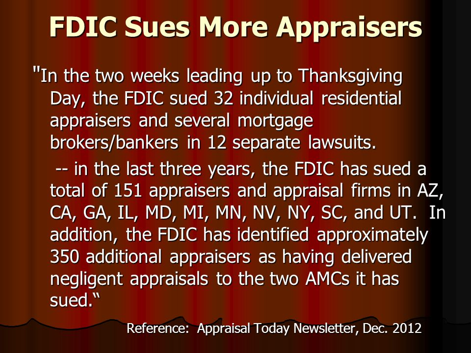 "FDIC getting ""Aggressive"" The FDIC has begun to get very aggressive with appraisers that supplied appraisals to banks that the FDIC has closed, merged"