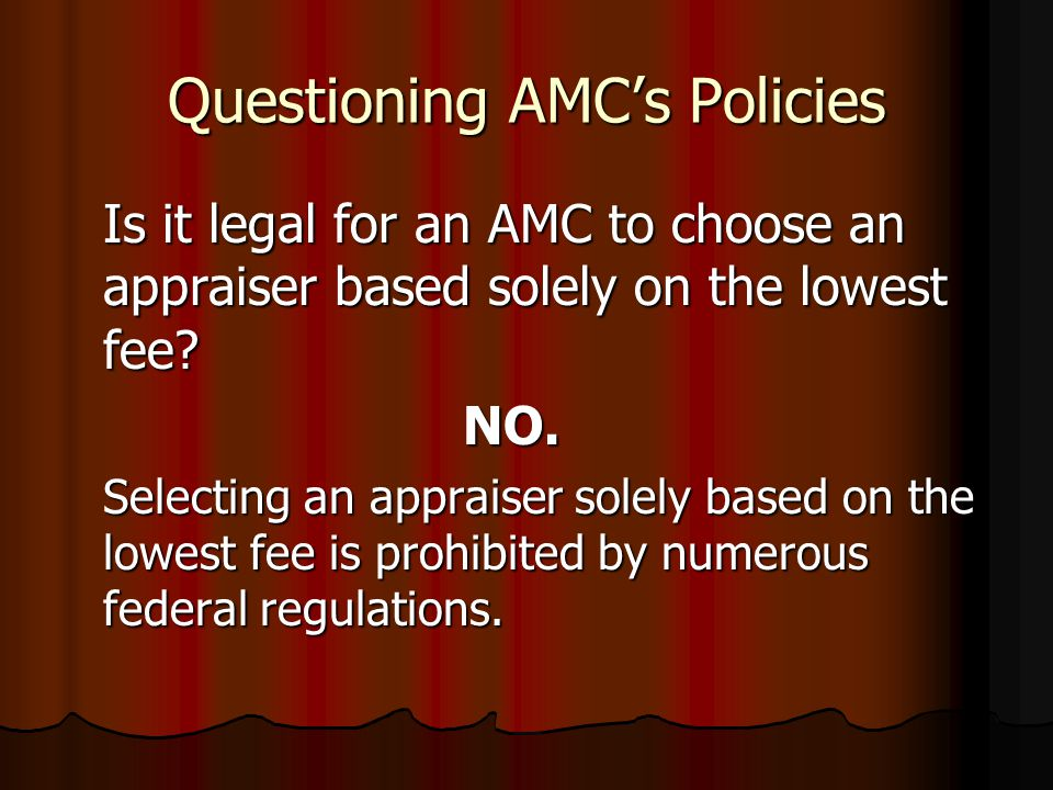 "Questioning AMC's Policies Is it a good idea to ""change"" your report at the request of an AMC or Lender after submission? NO. NO. ""Changing"" your repo"
