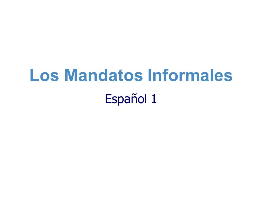 Los Mandatos Informales Español 1