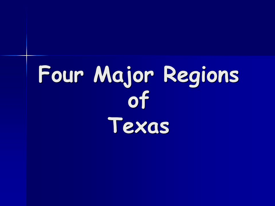 Four Major Regions of Texas