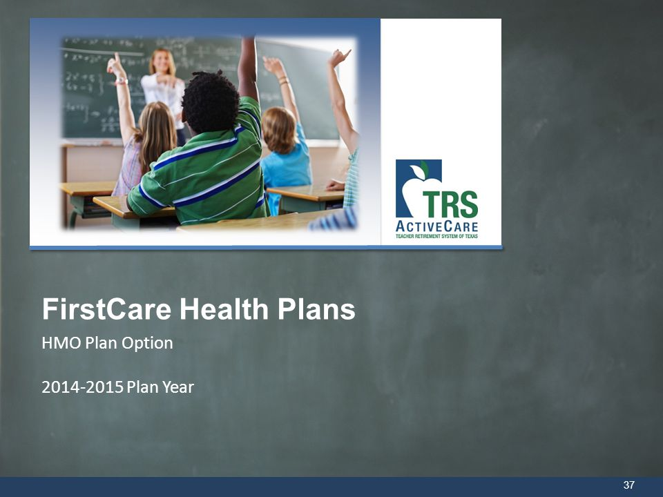 37 HMO Plan Option 2014-2015 Plan Year FirstCare Health Plans