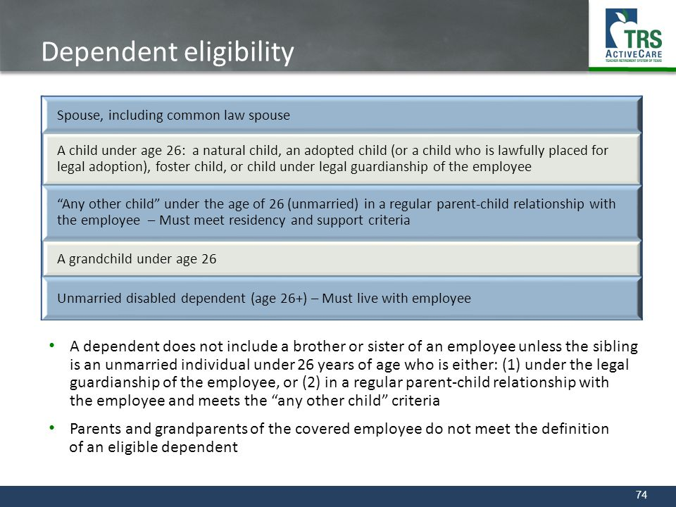 74 Dependent eligibility A dependent does not include a brother or sister of an employee unless the sibling is an unmarried individual under 26 years
