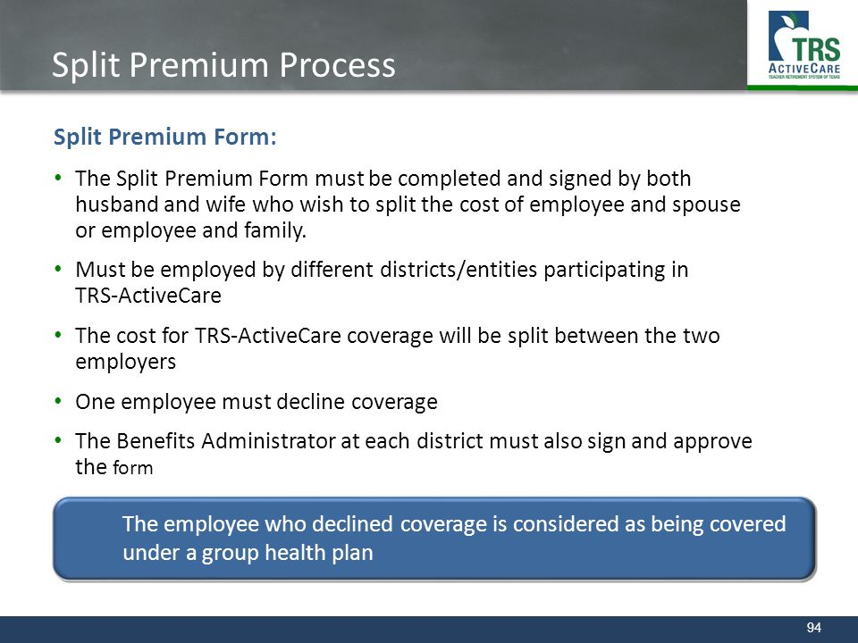 94 Split Premium Process Split Premium Form: The Split Premium Form must be completed and signed by both husband and wife who wish to split the cost o