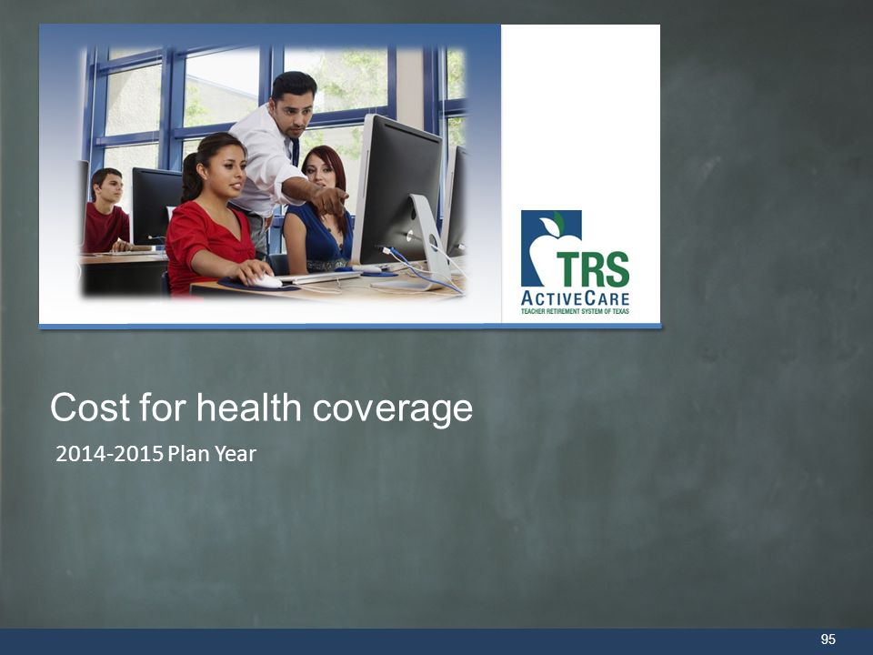 95 Cost for health coverage 2014-2015 Plan Year