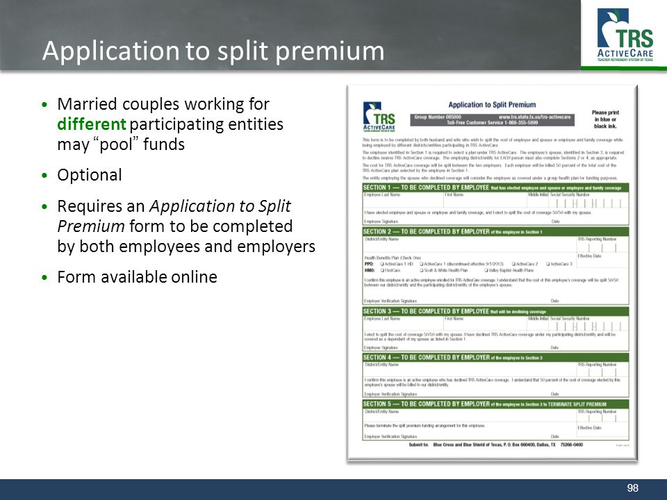 "98 Application to split premium Married couples working for different participating entities may ""pool"" funds Optional Requires an Application to Spli"