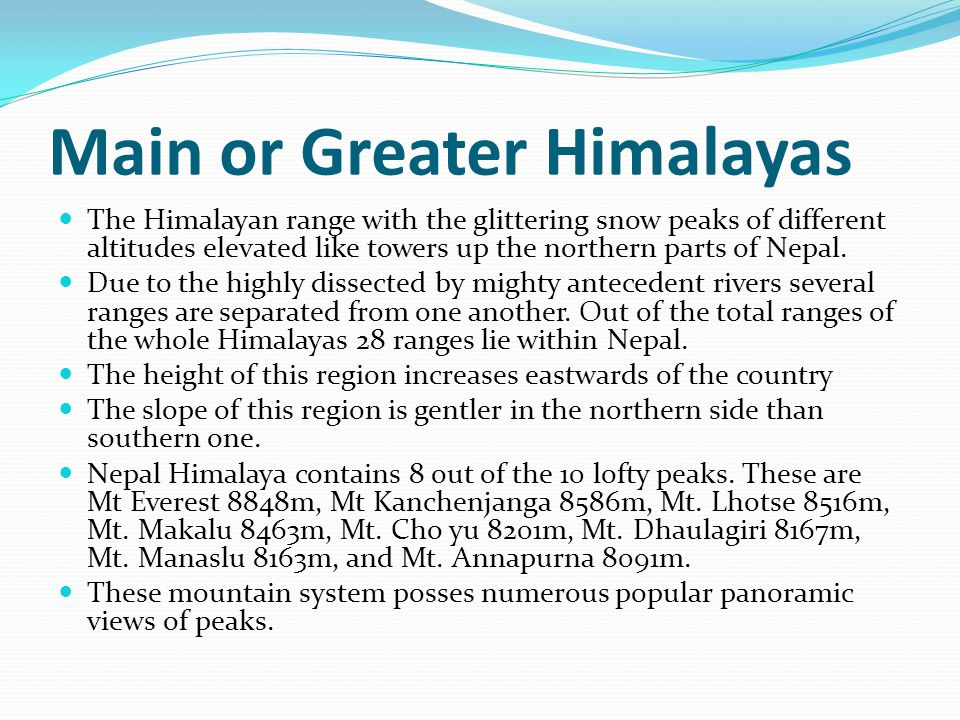 Main or Greater Himalayas The Himalayan range with the glittering snow peaks of different altitudes elevated like towers up the northern parts of Nepal.