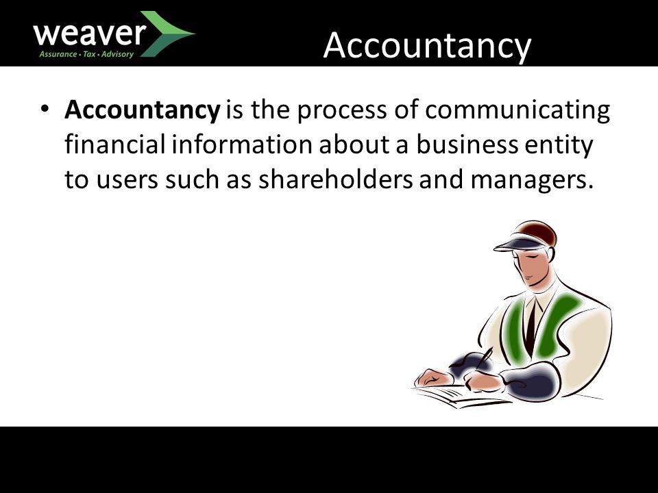 Accountancy Accountancy is the process of communicating financial information about a business entity to users such as shareholders and managers.