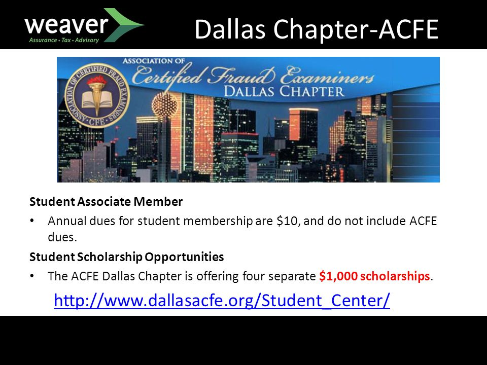 Dallas Chapter-ACFE Student Associate Member Annual dues for student membership are $10, and do not include ACFE dues.