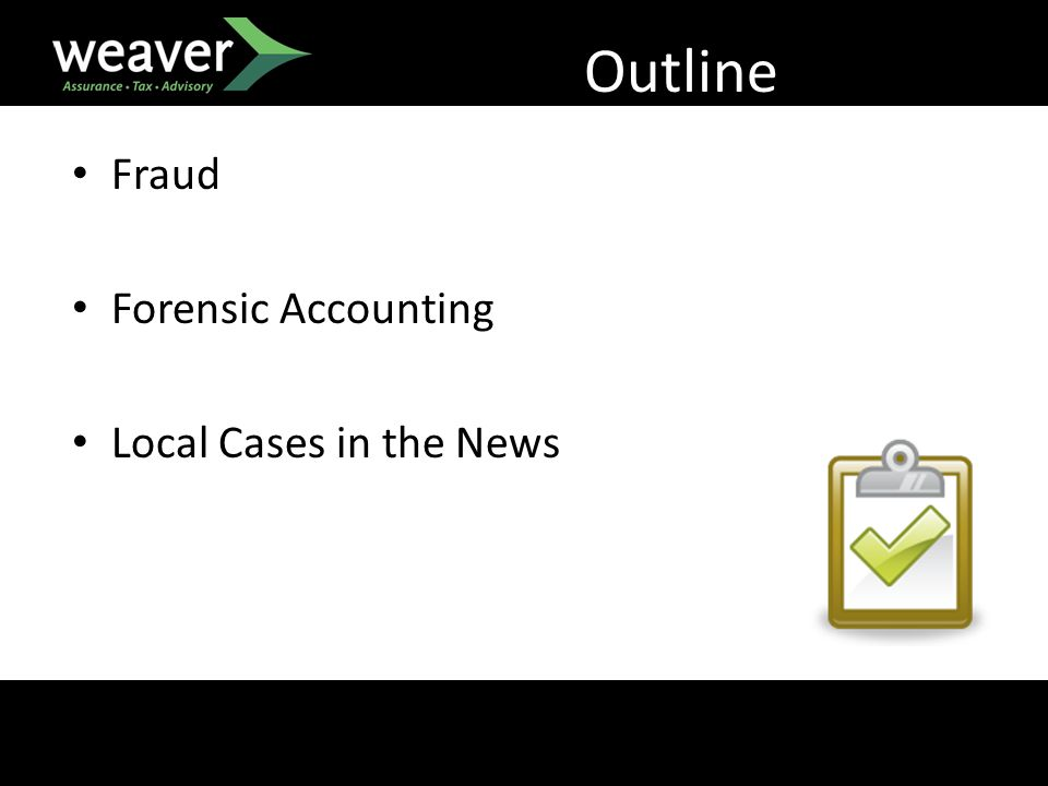 Outline Fraud Forensic Accounting Local Cases in the News