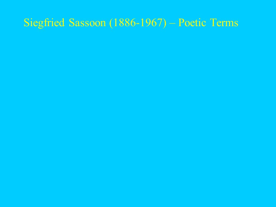 Siegfried Sassoon (1886-1967) – Poetic Terms