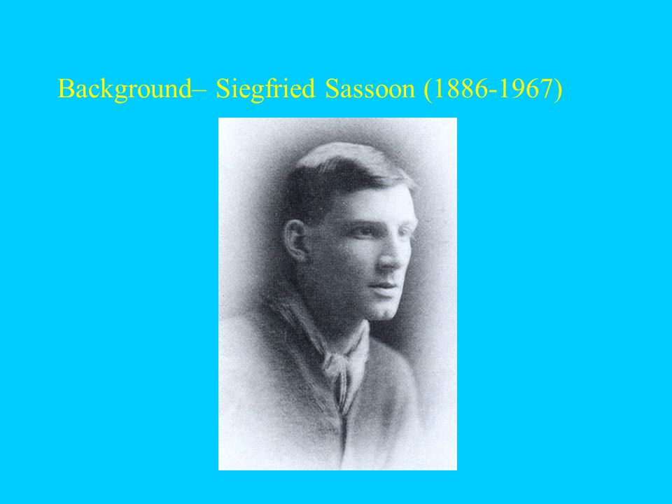 Background– Siegfried Sassoon (1886-1967)