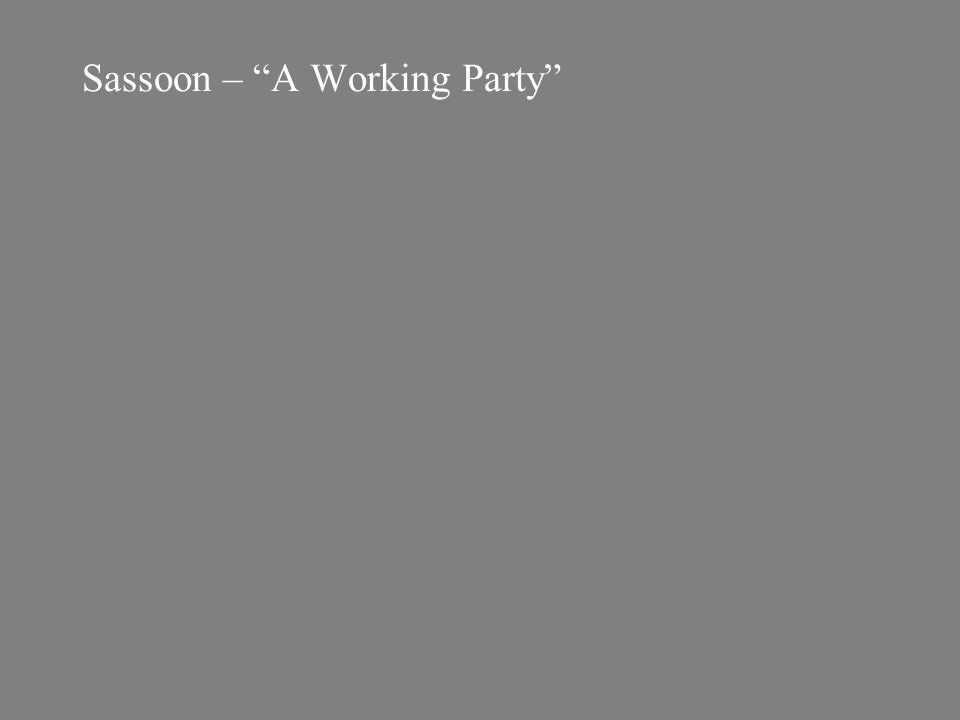 Sassoon – A Working Party