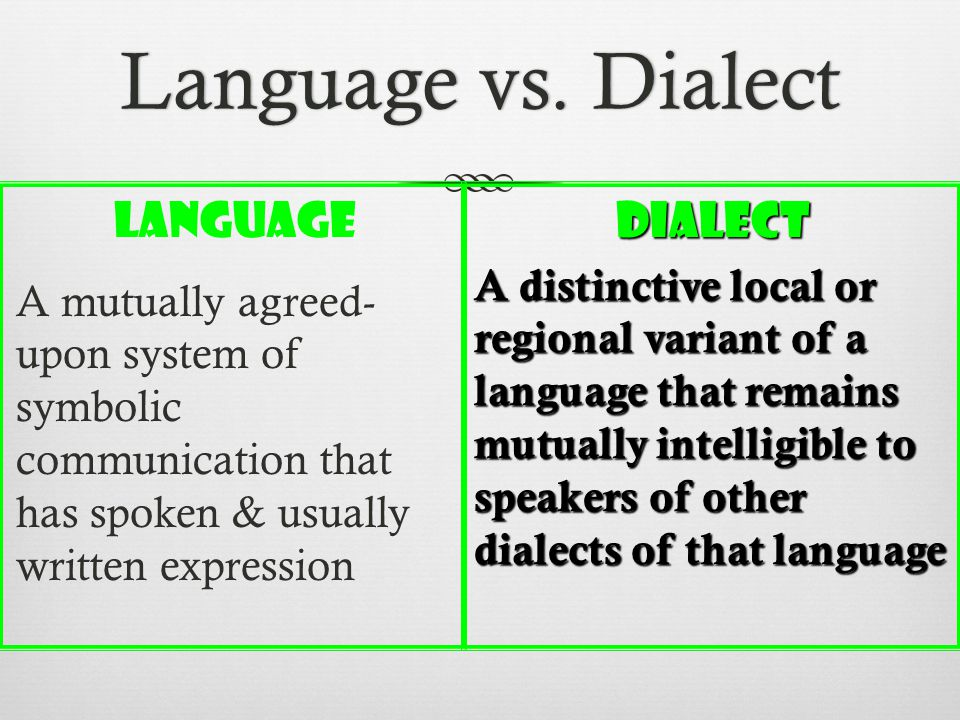 Language vs. DialectLanguage vs.
