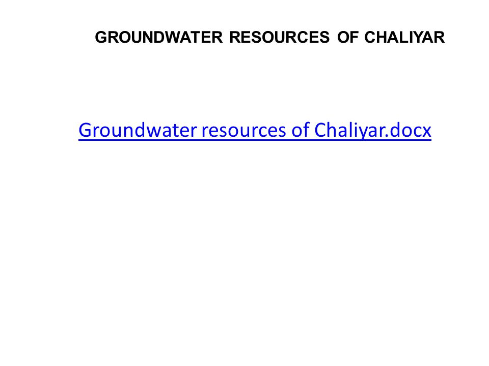 GROUNDWATER RESOURCES OF CHALIYAR Groundwater resources of Chaliyar.docx