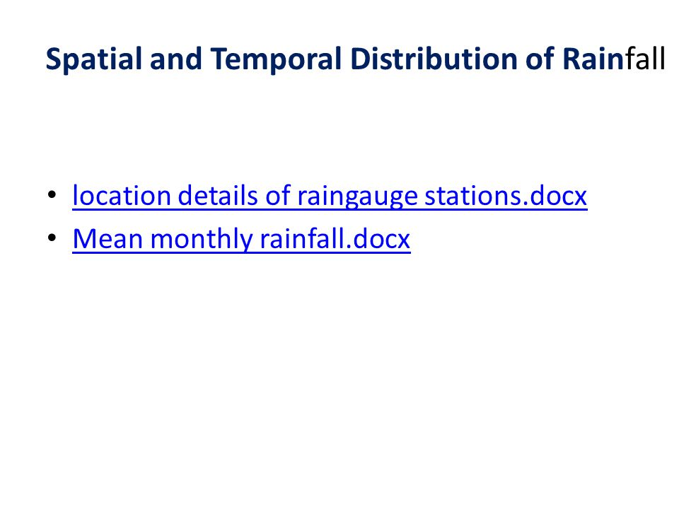 location details of raingauge stations.docx Mean monthly rainfall.docx Spatial and Temporal Distribution of Rainfall