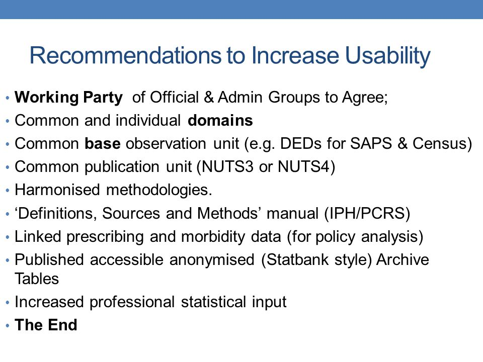 Recommendations to Increase Usability Working Party of Official & Admin Groups to Agree; Common and individual domains Common base observation unit (e.g.