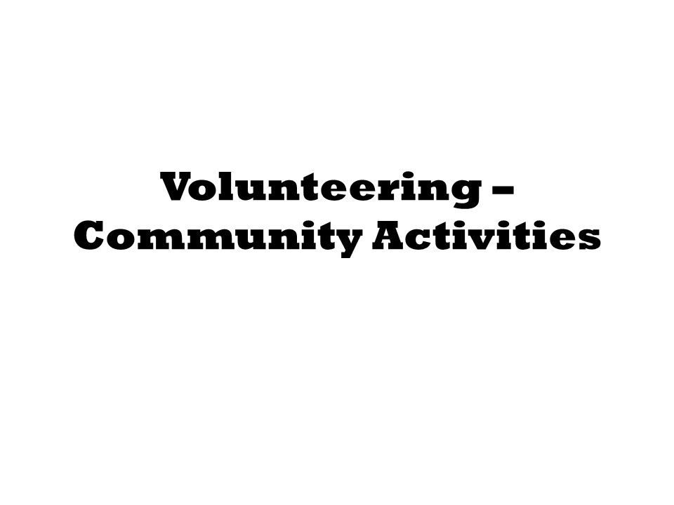 Volunteering – Community Activities