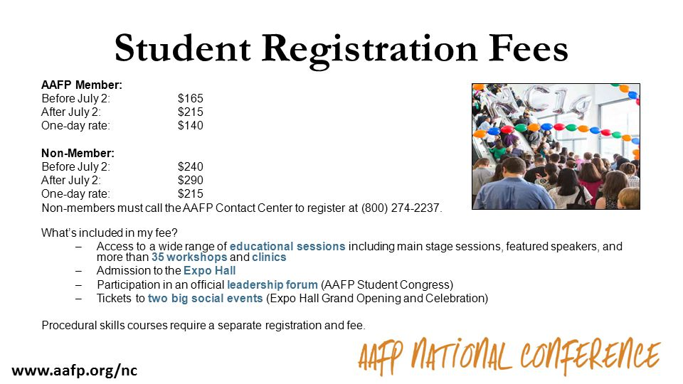 Student Registration Fees AAFP Member: Before July 2:$165 After July 2: $215 One-day rate: $140 Non-Member: Before July 2:$240 After July 2: $290 One-