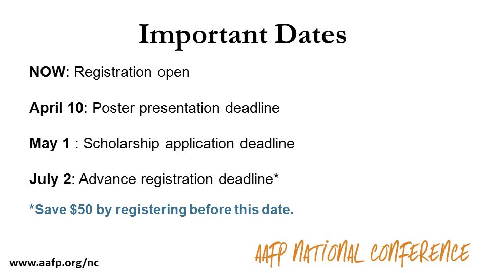 Important Dates NOW: Registration open April 10: Poster presentation deadline May 1 : Scholarship application deadline July 2: Advance registration deadline* *Save $50 by registering before this date.