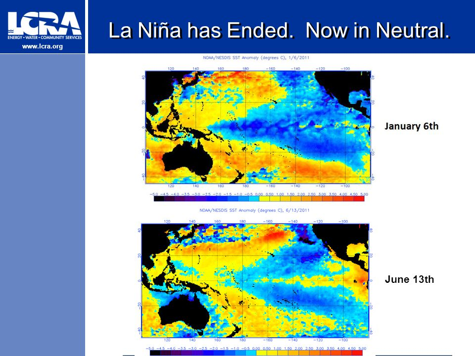 www.lcra.org La Niña has Ended. Now in Neutral. June 13th