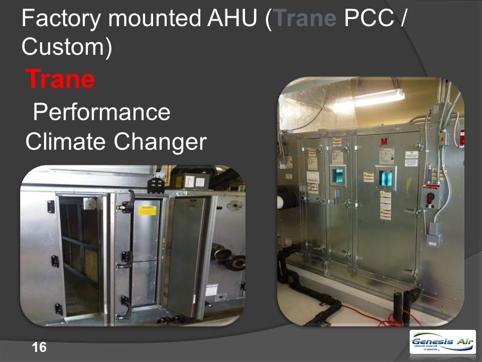 Factory mounted AHU (Trane PCC / Custom) Trane Performance Climate Changer 16