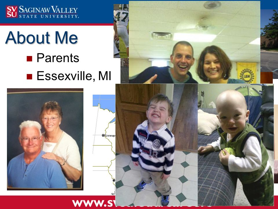 www.svsu.edu/careers About Me Parents Essexville, MI