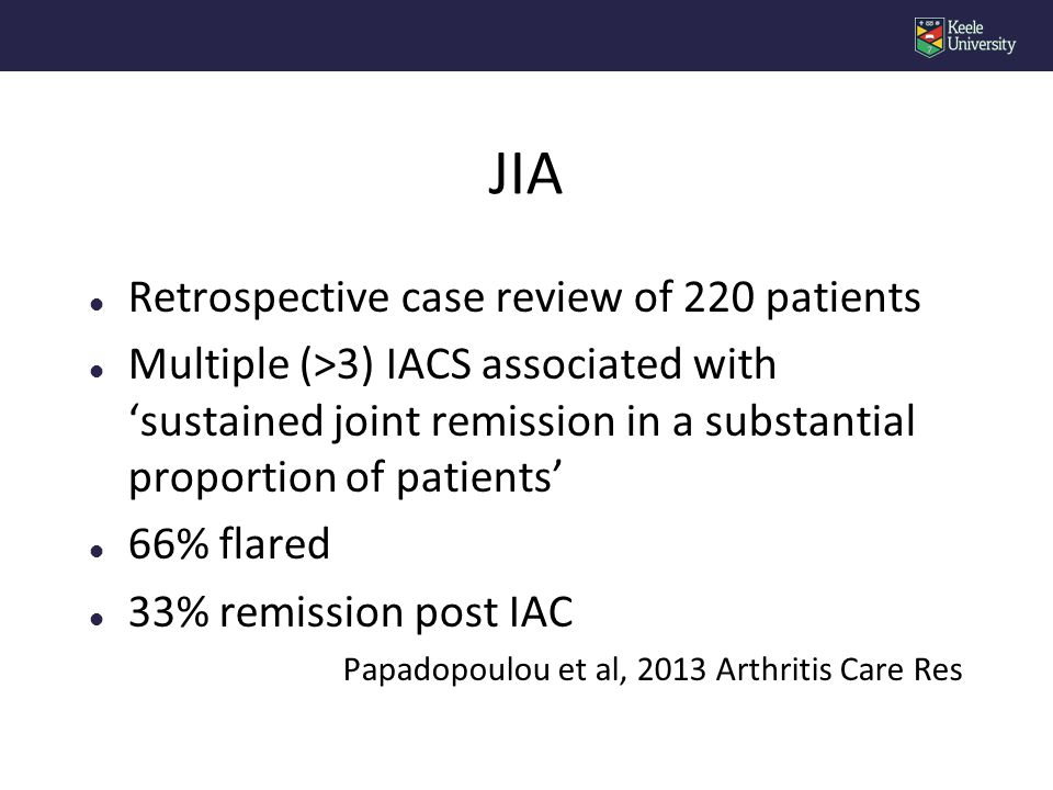 l Retrospective case review of 220 patients l Multiple (>3) IACS associated with 'sustained joint remission in a substantial proportion of patients' l