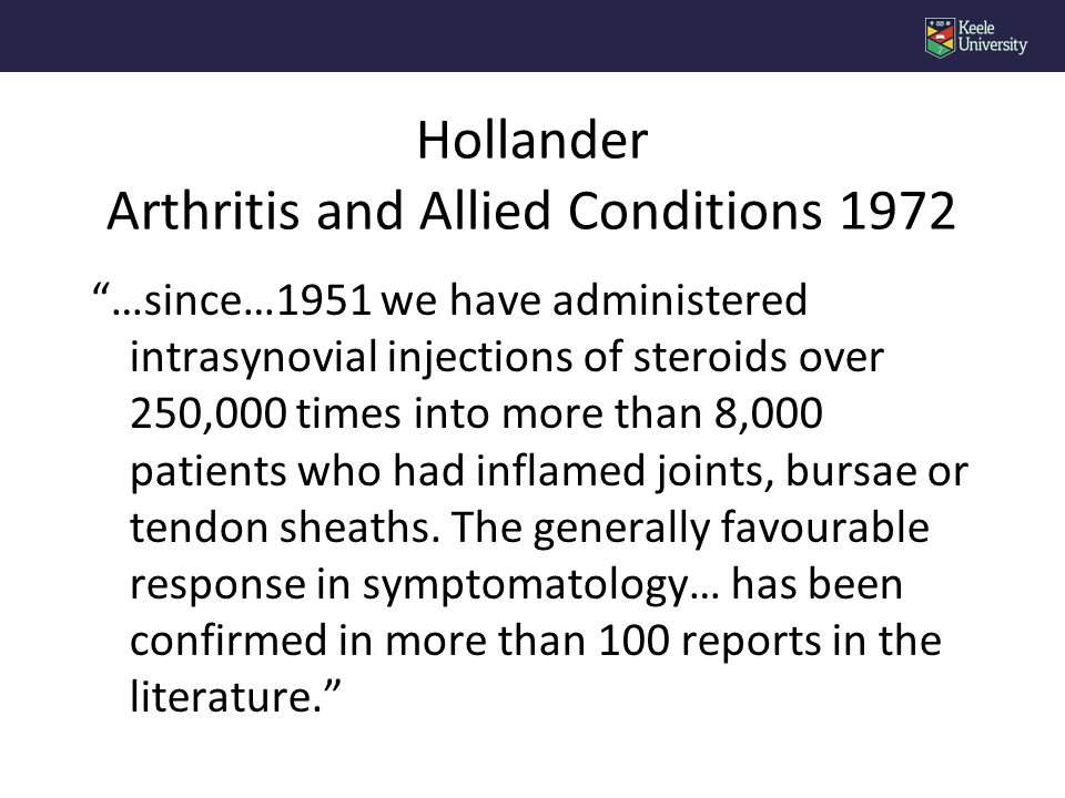 Treatment of rheumatoid joint inflammation with intrasynovial triamciniolone hexacetonide McCarty et al J Rheumatol 1995;22:1631-5 l Historical review l 140 patients with RA l 956 injections with Triamcinolone hexacetonide l Joint immobilisation post injection  eg crutch-walking for 4 weeks l Mean follow up 7 years l Sustained clinical remission in 75% of injected joints l Side effects: No infections; 2 tendon ruptures