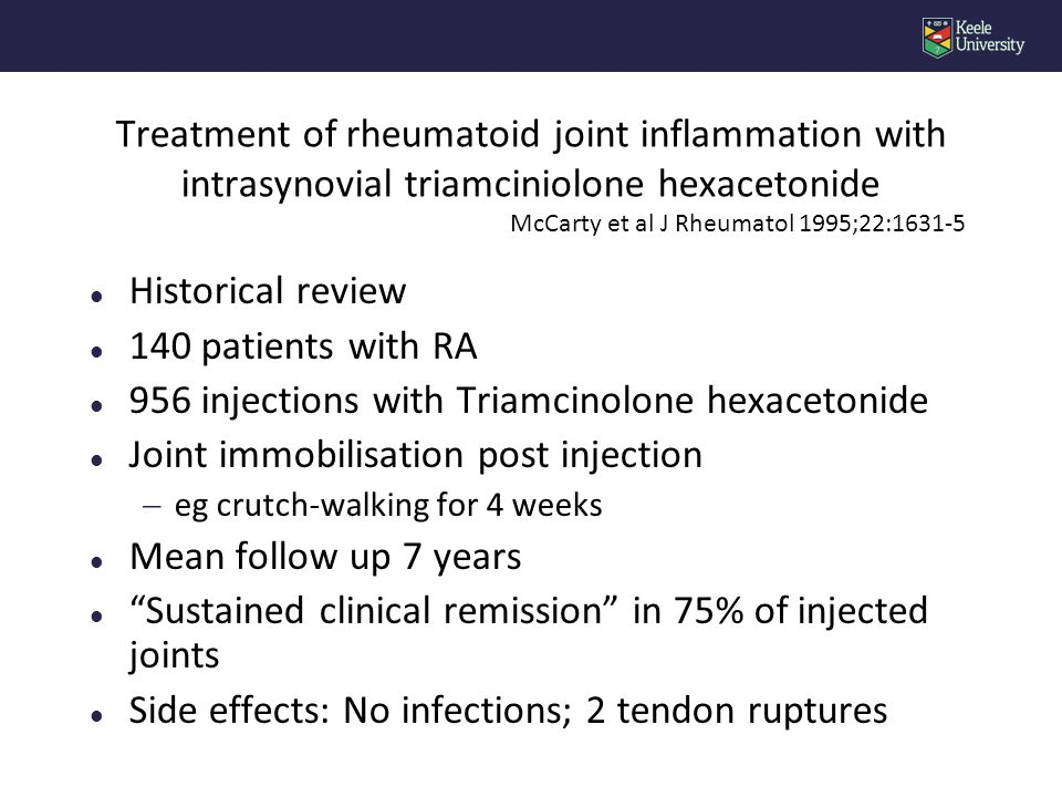Polyarticular corticosteroid injection versus systemic administration in treatment of RA patient Furtado, Oliveira and Natour J Rheumatol 2005;32:1691-8 l 75 patients with RA l Randomised to multiple concomitant IA triamcinolone injections or equivalent IM dose (minimum 160mg) l Outcome  ACR improvement criteria at baseline 1,4,12,24 weeks  Any adverse effects