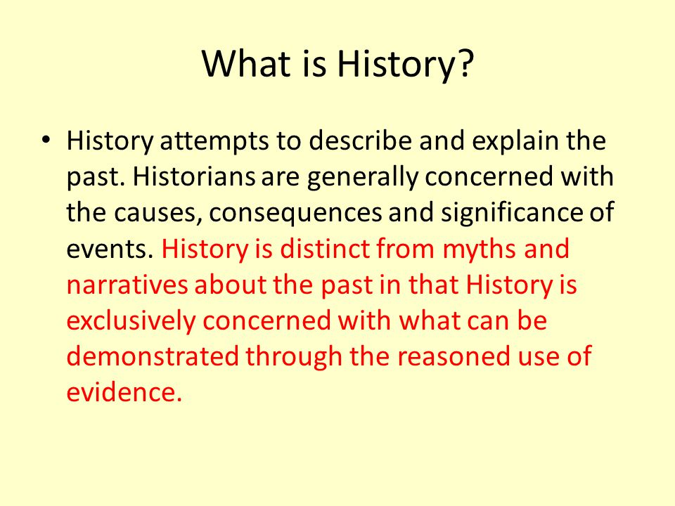What is History about.Once, History focused exclusively on war, politics and great men .