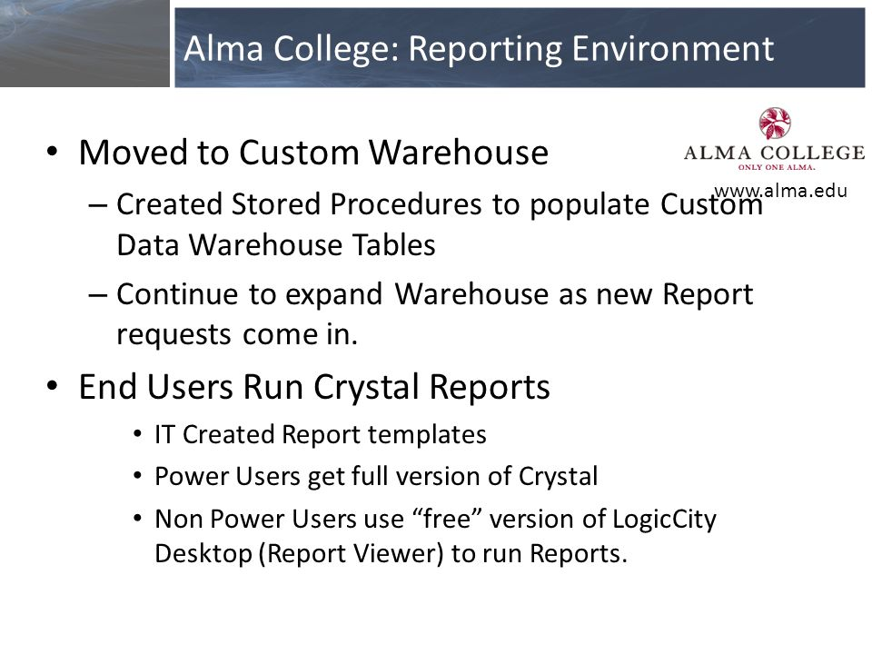 Moved to Custom Warehouse – Created Stored Procedures to populate Custom Data Warehouse Tables – Continue to expand Warehouse as new Report requests c