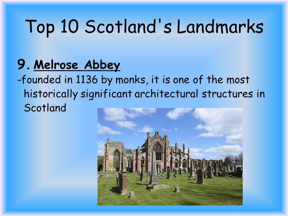 Top 10 Scotland s Landmarks 9.