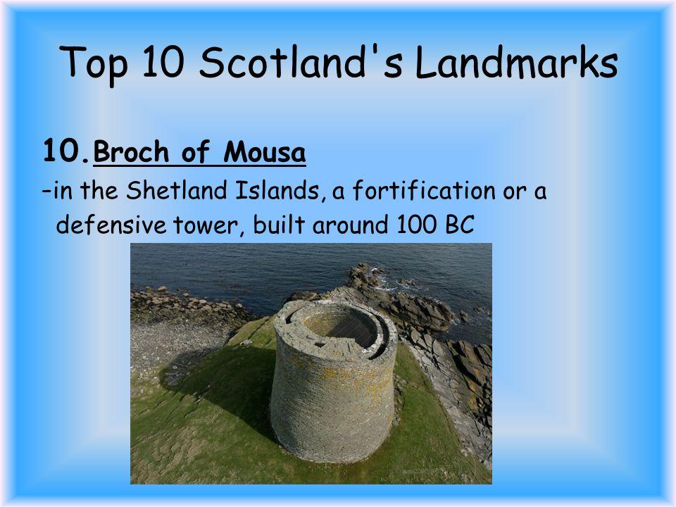 Top 10 Scotland s Landmarks 10.