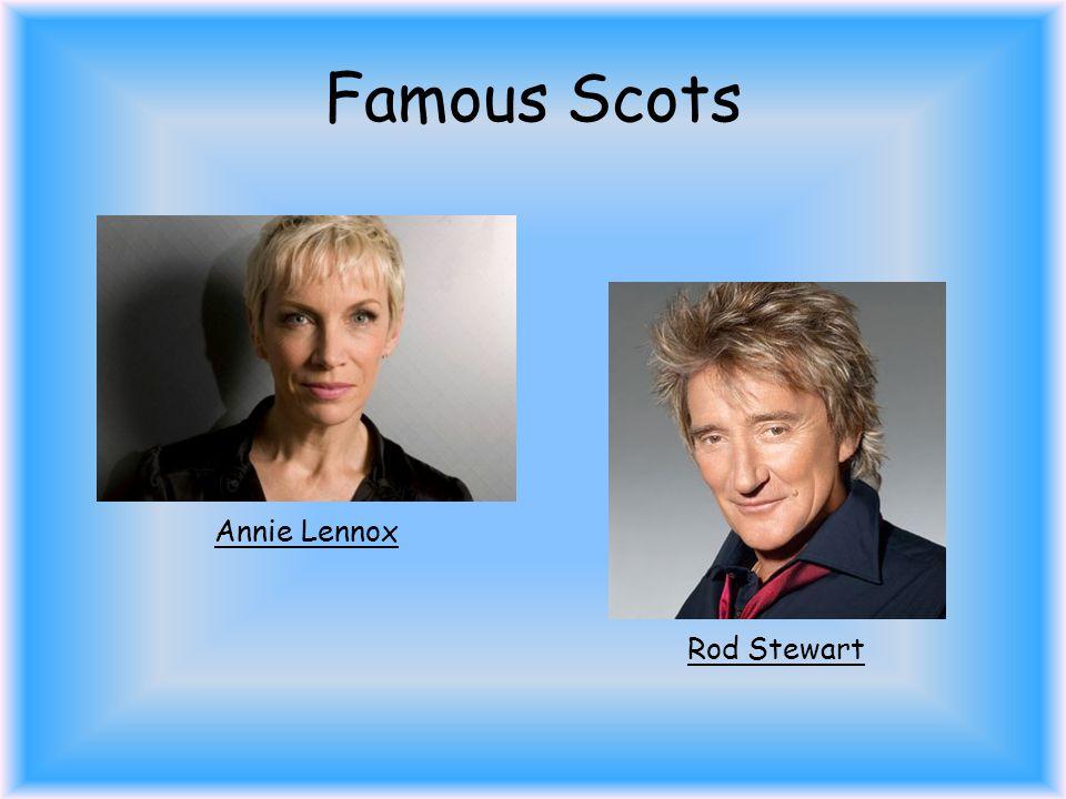 Famous Scots Annie Lennox Rod Stewart