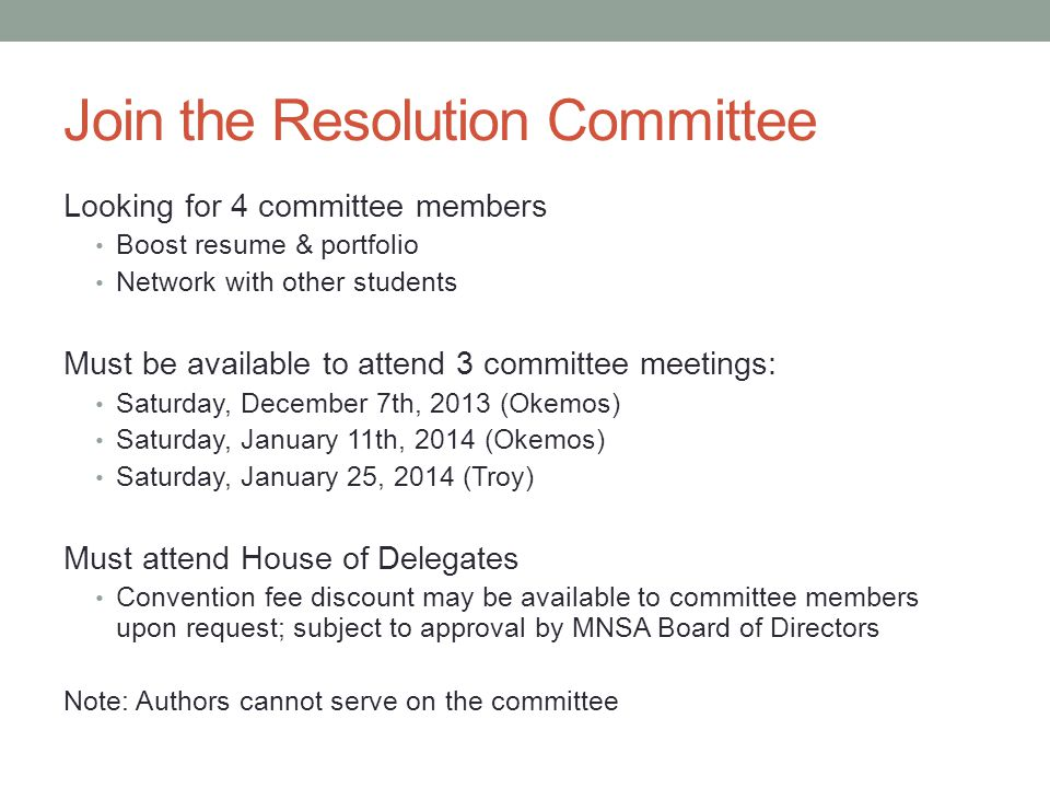 Join the Resolution Committee Looking for 4 committee members Boost resume & portfolio Network with other students Must be available to attend 3 commi