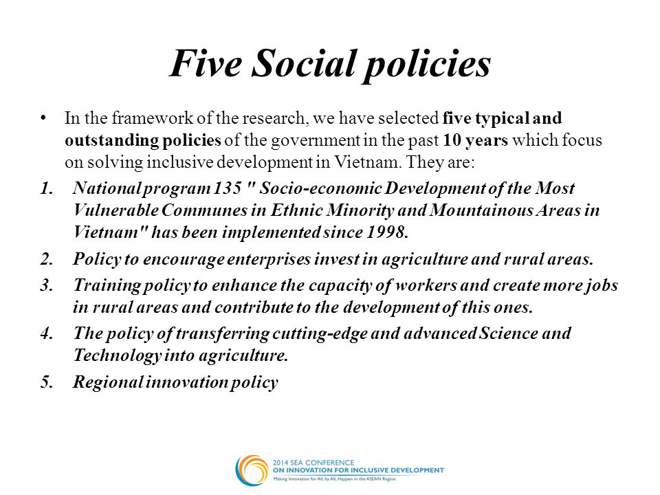 Five Social policies In the framework of the research, we have selected five typical and outstanding policies of the government in the past 10 years w
