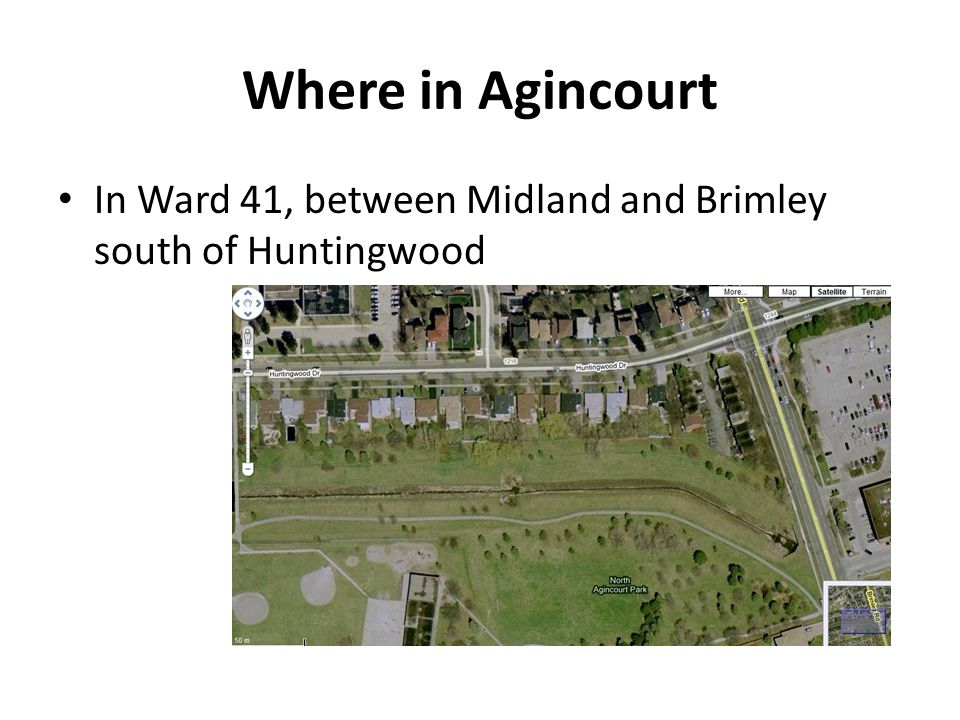 Where in Agincourt In Ward 41, between Midland and Brimley south of Huntingwood