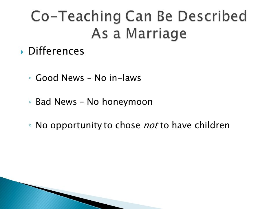  Differences ◦ Good News – No in-laws ◦ Bad News – No honeymoon ◦ No opportunity to chose not to have children
