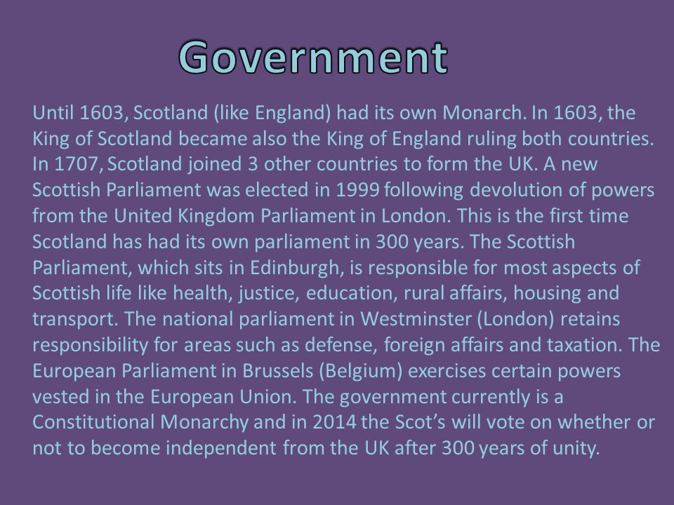 Until 1603, Scotland (like England) had its own Monarch.
