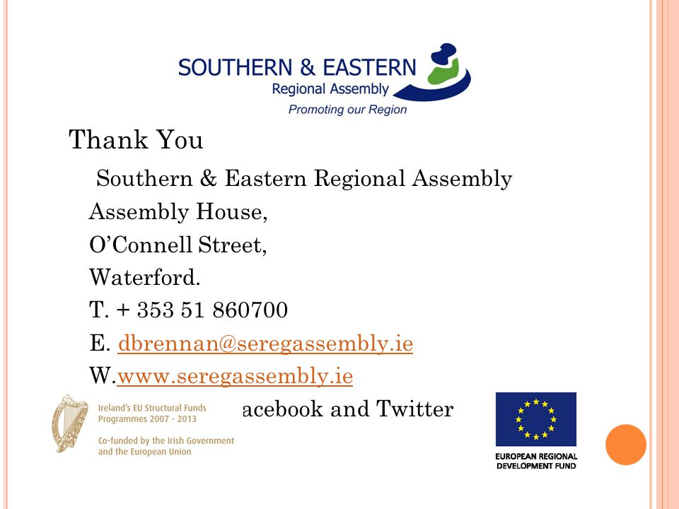 Thank You Southern & Eastern Regional Assembly Assembly House, O'Connell Street, Waterford.